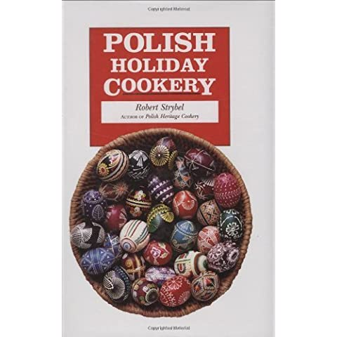 Polish Holiday Cookery by Robert Strybel (2003) Hardcover