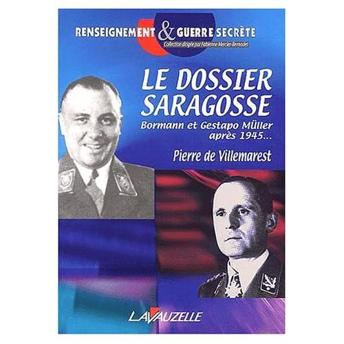 Le dossier Saragosse. Martin Bormann et Gestapo-Müller après 1945