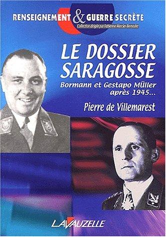 Le dossier Saragosse. Martin Bormann et ...