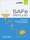 SAFe 4.5 Distilled: Applying the Scaled Agile FrameworkA? for Lean Software and Systems Engineering