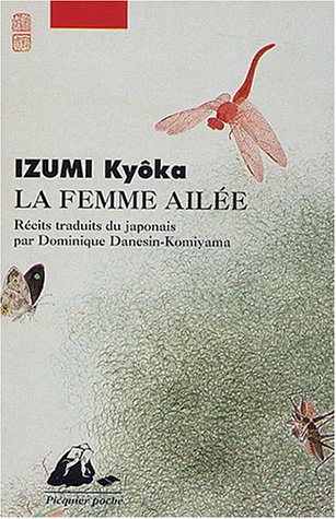 La Femme ailée, suivi de Le Camphrier par Kyoka Izumi