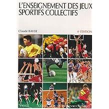 L'ENSEIGNEMENT DES JEUX SPORTIFS COLLECTIFS. 4ème édition