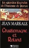 Charlemagne et Roland par Markale
