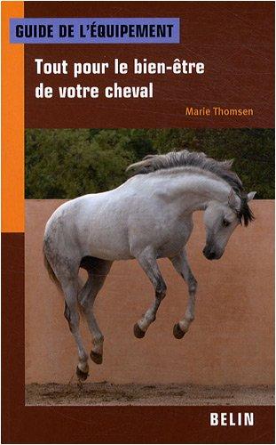 Tout pour le bien-être de votre cheval par Marie Thomsen