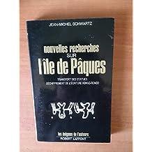 Nouvelles recherches sur l'île de Pâques. Transport des statues - déchiffrement de l'écriture rongo-rongo.