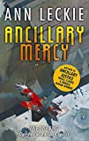 Ancillary Mercy: The conclusion to the trilogy that began with ANCILLARY JUSTICE (Imp...