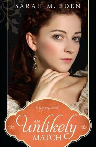 An Unlikely Match by Sarah M. Eden (2012) Paperback
