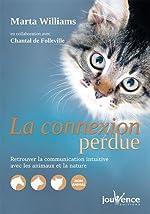 La connexion perdue - Retrouver la communication intuitive avec les animaux et la nature de Chantal de Folleville