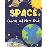 Space Coloring and Maze Book: Simple Activity Book for Kids (Planets, Stars, Rocket, Astronauts)