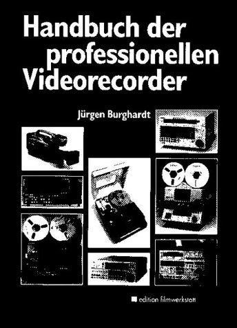 Preisvergleich Produktbild Handbuch der professionellen Videorecorder