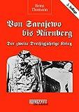 Von Sarajewo bis Nürnberg: Der zweite dreissigjährige Krieg - Heinz Thomann