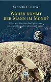 Woher kommt der Mann im Mond? - Kenneth C. Davis