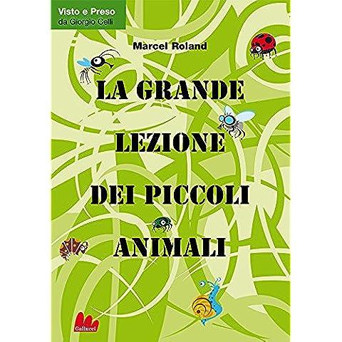 La grande lezione dei piccoli animali (Universale Gallucci)