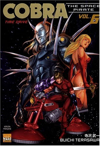 Cobra The Space Pirate, Tome 6 : Time Drive par Buichi Terasawa
