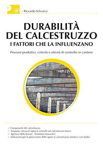 durabilita-del-calcestruzzo-i-fattori-che-la-influenzano-processi-produttivi-criticita-e-attivita-di
