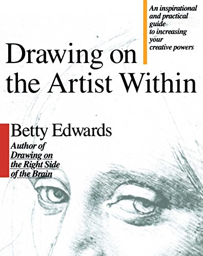 Drawing on the Artist Within: An Inspirational and Practical Guide to Increasing Your Creative Powers por Betty Edwards