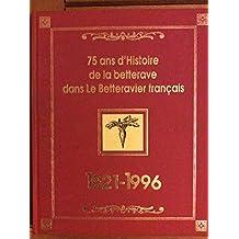 75 ans d'histoire de la betterave dans Le Betteravier français : 1921-1996