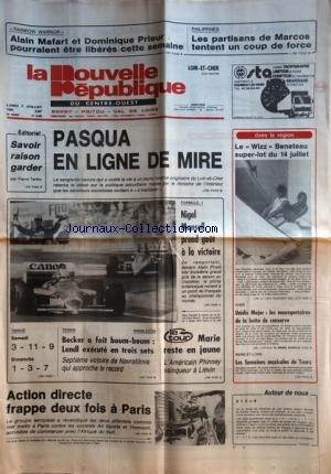 NOUVELLE REPUBLIQUE (LA) [No 12693] du 07/07/1986 - PASQUA EN LIGNE DE MIRE APRES LA BAVURE ET LA MORT DE LOIC LEFEVRE - SAVOIR RAISON GARDER PAR TARIBO - LES SPORTS - F1 AVEC MANSELL - TENNIS AVEC BECKER ET LENDL - NAVRATILOVA - LE TOUR AVEC MARIE ET PHINNEY - ACTION DIRECTE FRAPPE 2 FOIS A PARIS - PHILIPPINES / LES PARTISANS DE MARCOS TENTENT UN COUP DE FORCE - RAINBOW WARRIOR / ALAIN MAFART ET DOMINIQUE PRIEUR POURRAIENT ETRE LIBERES
