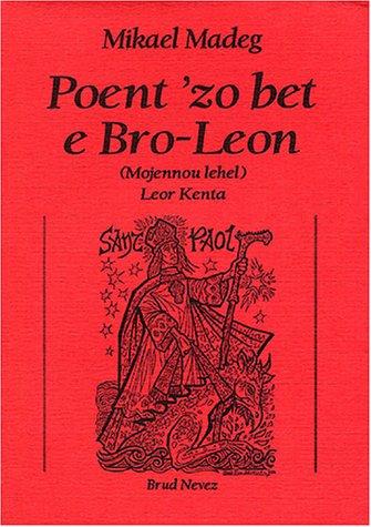 Poent'zo bet e Bro-Leon : (Mojennou lehel) Leor kenta par Mikael Madeg