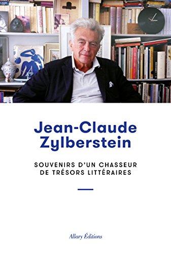 Souvenirs d'un chasseur de trésors littéraires par Jean-claude Zylberstein