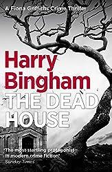 The Dead House: Fiona Griffiths Crime Thriller (Book 5) (Fiona Griffiths Crime Thriller Series) (English Edition)