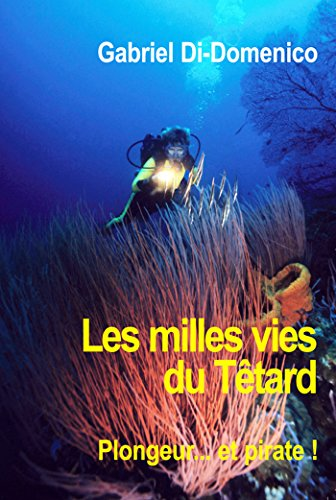 Téléchargement Les milles vies du Têtard pdf ebook