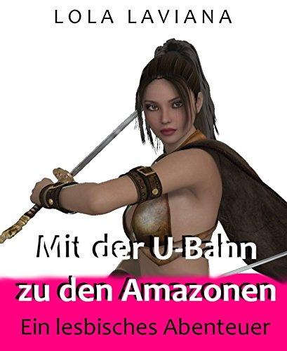 mit-der-u-bahn-zu-den-amazonen-ein-lesbisches-abenteuer