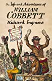 Cover of: The Life and Adventures of William Cobbett | Richard Ingrams