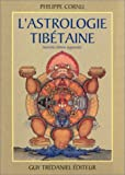 L'ASTROLOGIE TIBETAINE. Edition 1999