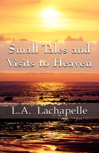 Small Tales and Visits to Heaven Cover Image