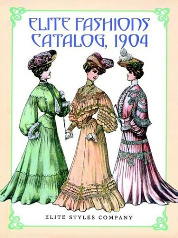Elite Fashions Catalog, 1904 PDF Books