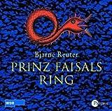 Prinz Faisals Ring. 3 CDs - Bjarne Reuter