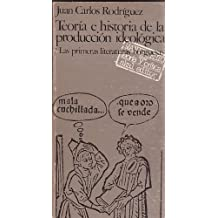 TEORIA E HISTORIA DE LA PRODUCCION IDEOLOGICA. 1. Las primeras literaturas burguesas (siglo XVI)