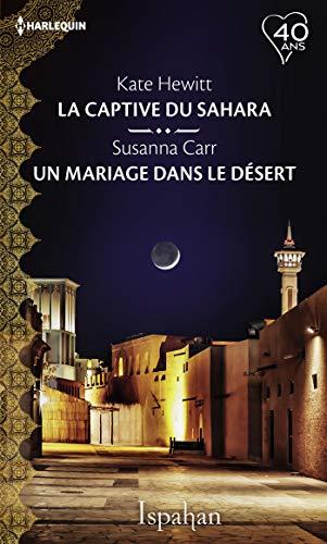 La captive du Sahara - Un mariage dans le désert (Ispahan)