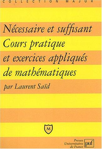 Nécessaire et suffisant : Cours pratique et exerc...