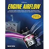 Engine Airflow: A Practical Guide to Airflow Theory, Parts Testing, Flow Bench Testing, and Analyzing Data to Increase Performance for