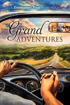 Grand Adventures (English Edition) von [McAuley, S.A., Amory, John, Birk, J.E., Bonaste, Sophie, Brown, Sue, Burn, KC, C., Cardeno]