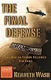 The Final Defense: The War on Terror Followed Him Home (Alan Ramsey Novel Series Book 1)