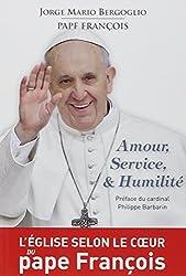 Amour, service & Humilité : L'église selon le coeur du pape François