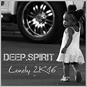Deep.Spirit-Lonely 2K16