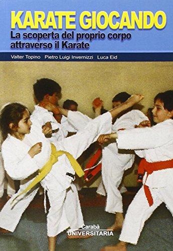 Karate giocando. La scoperta del proprio corpo attraverso il karate