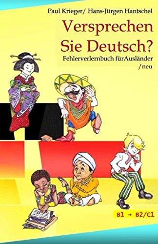 Versprechen Sie Deutsch?: Fehlerverlernbuch für Ausländer/neu