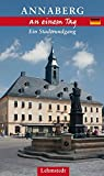 Annaberg-Buchholz an einem Tag: Ein Stadtrundgang