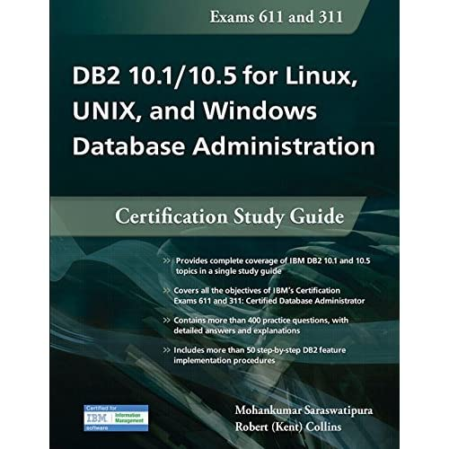 DB2 10.1/10.5 for Linux, UNIX, and Windows Database Administration: Certification Study Guide by Mohankumar Saraswatipura Robert Collins(2015-08-06)