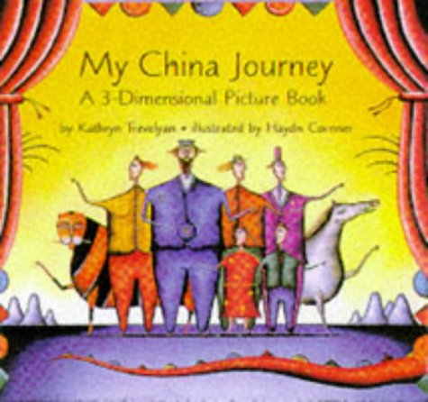 My China Journey: A 3-Dimensional Picture Book por Kathryn Trevelyn