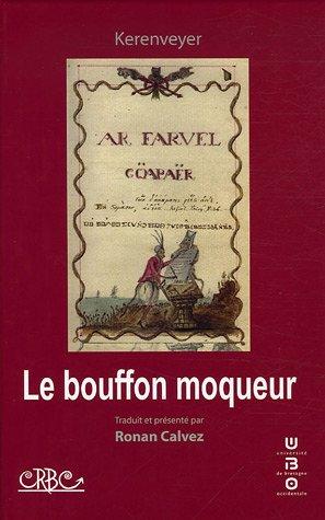 Le bouffon moqueur - Ar farvel göapaër : Edition bilingue français-breton