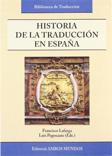 Historia De La Traduccion En España por Francisco Lafarga