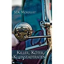 Killer, Köter, Kleinstadtpaten