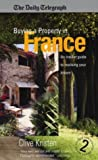 Buying a Property in France: 2nd edition: An Insider Guide to Realising Your Dream (How to Books)