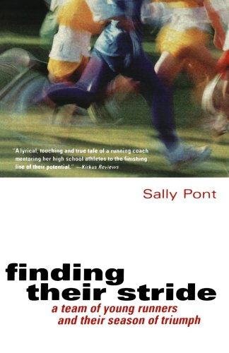Finding Their Stride: A Team of Young Runners and Their Season of Triumph por Sally Pont